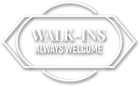 Walk-ins Always Welcome